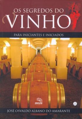 Livro Os Segredos do Vinho - José Oswaldo A.Amarante